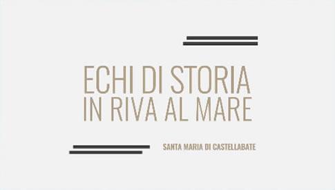 ECHI DI STORIA IN RIVA AL MARE